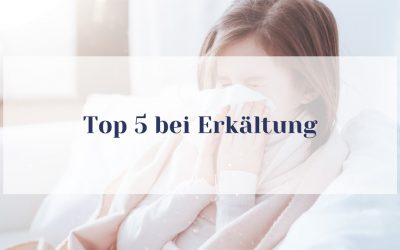 Meine Top 5 bei Erkältung bei Babys und Kleinkindern