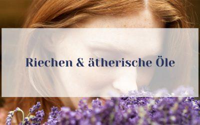 Warum ist riechen wichtig? Dein Geruchssinn und ätherische Öle passen perfekt zusammen.