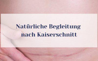 Natürliche Begleitung nach Kaiserschnitt